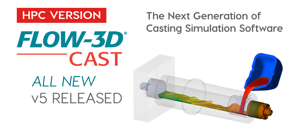 HPC version of FLOW-3D CAST v5 released