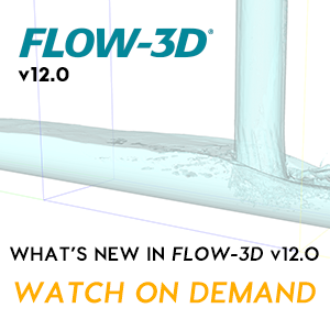 Watch on demand - What's New in FLOW-3D v12.0