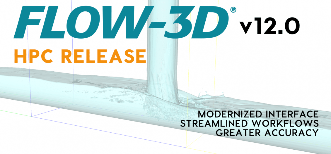 HPC-enabled FLOW-3D v12.0