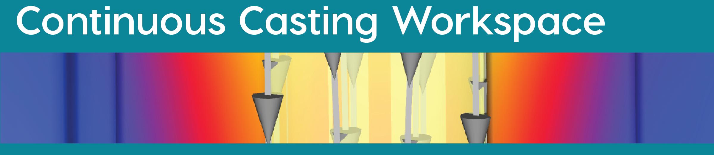Continuous casting workspace