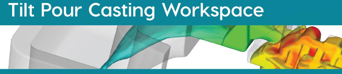 Tilt Pour Casting Workspace