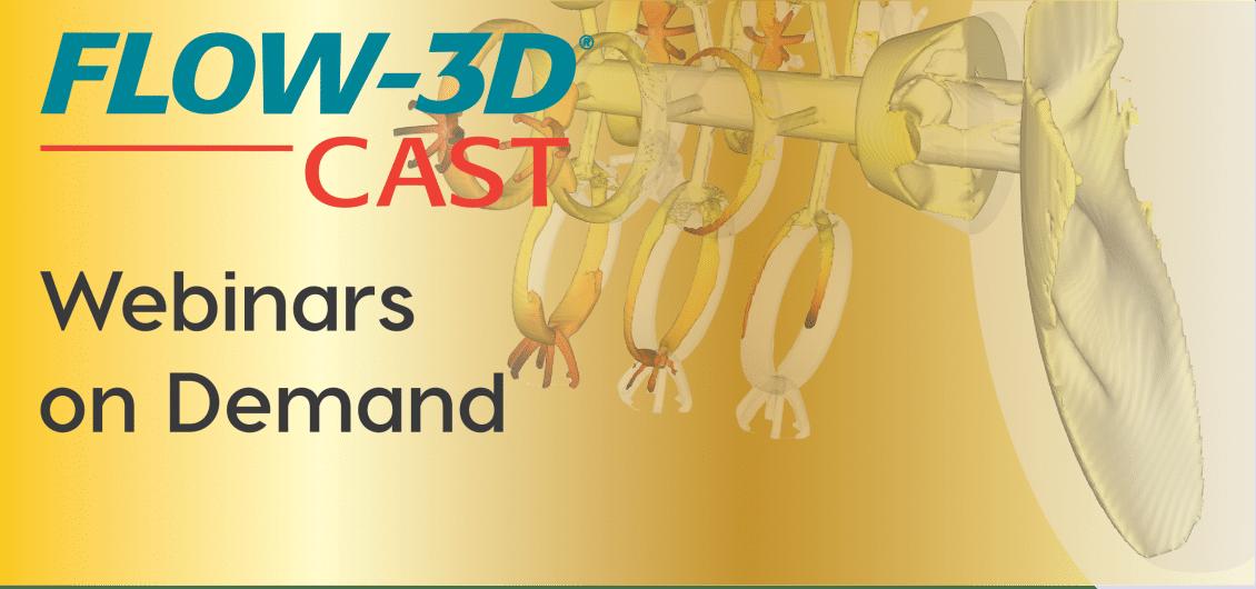 FLOW-3D CAST webinars on demand