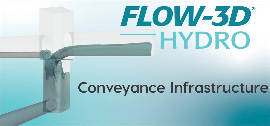 FLOW-3D HYDRO conveyance infrastructure