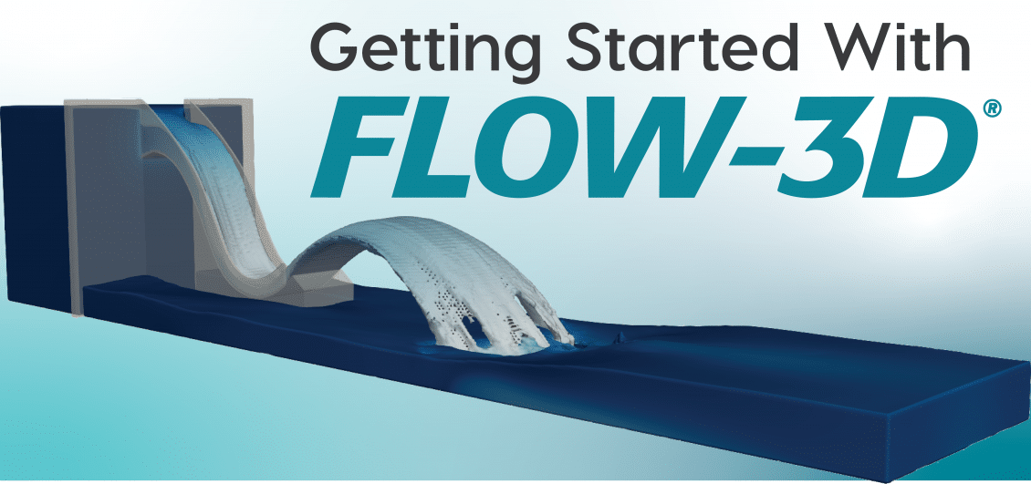Getting started with FLOW-3D