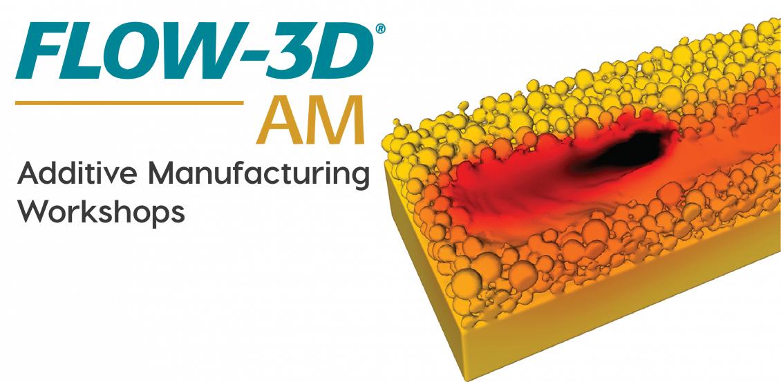FLOW-3D AM Workshops