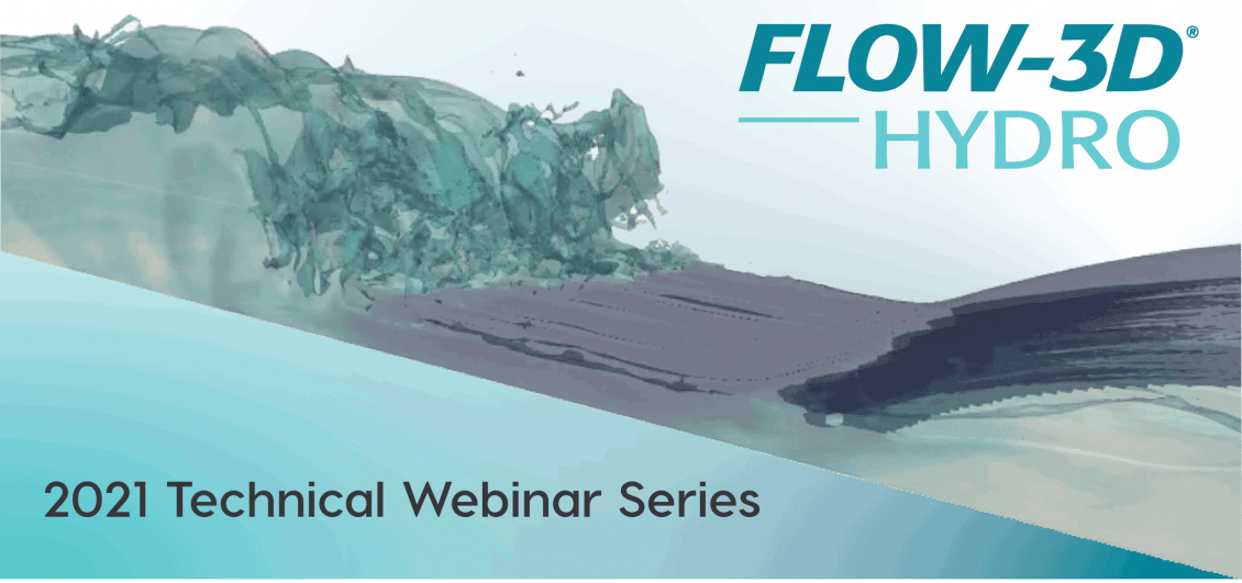 FLOW-3D HYDRO technical webinar series 2021